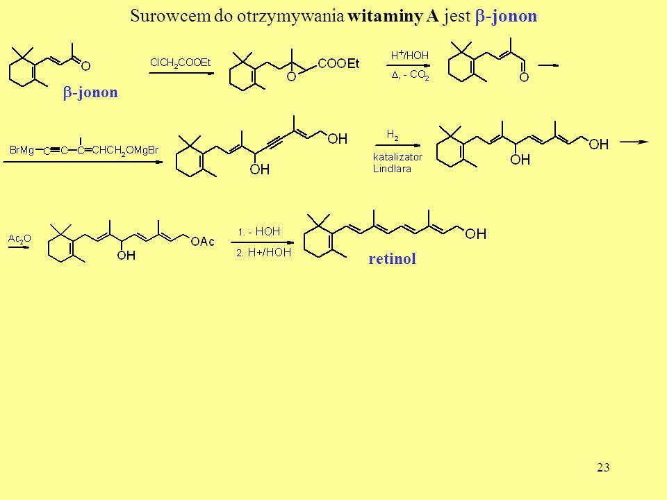 23 Surowcem do otrzymywania witaminy A jest -jonon -jonon retinol