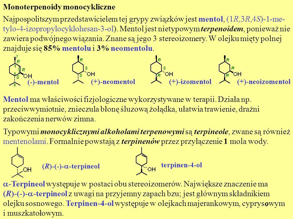 9 Monoterpenoidy monocykliczne Najpospolitszym przedstawicielem tej grypy związków jest mentol, (1R,3R,4S)-1-me- tylo-4-izopropylocyklohesan-3-ol). Me