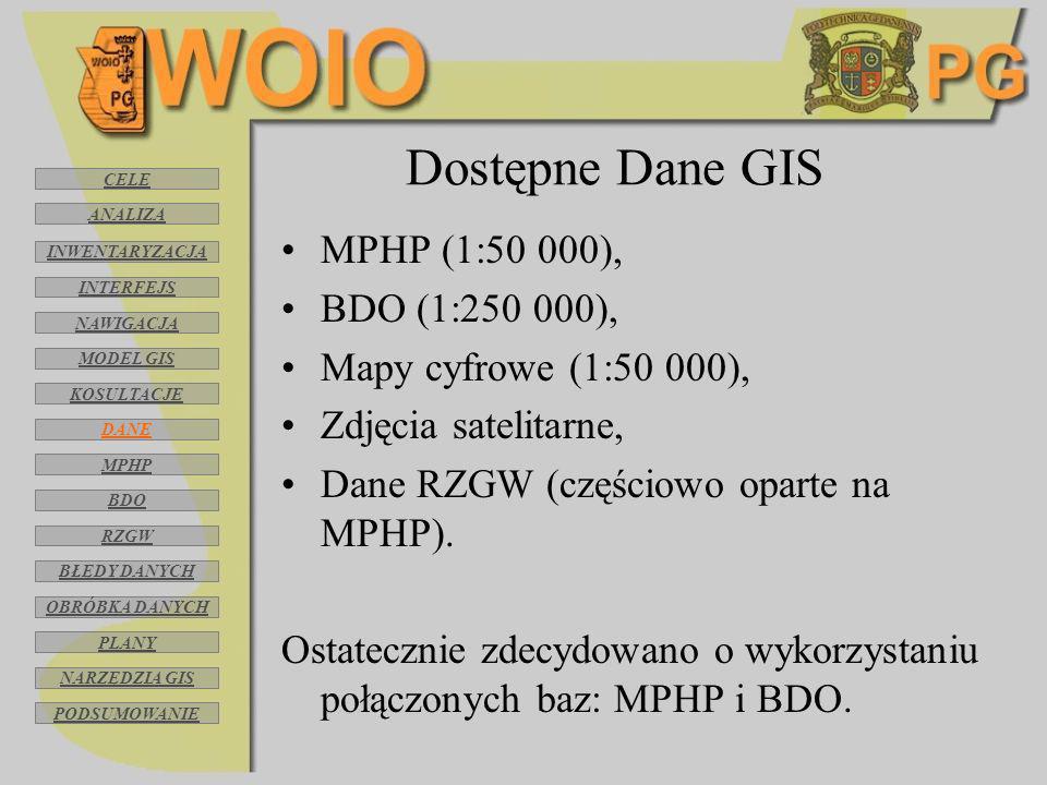 Dostępne Dane GIS MPHP (1:50 000), BDO (1:250 000), Mapy cyfrowe (1:50 000), Zdjęcia satelitarne, Dane RZGW (częściowo oparte na MPHP). Ostatecznie zd