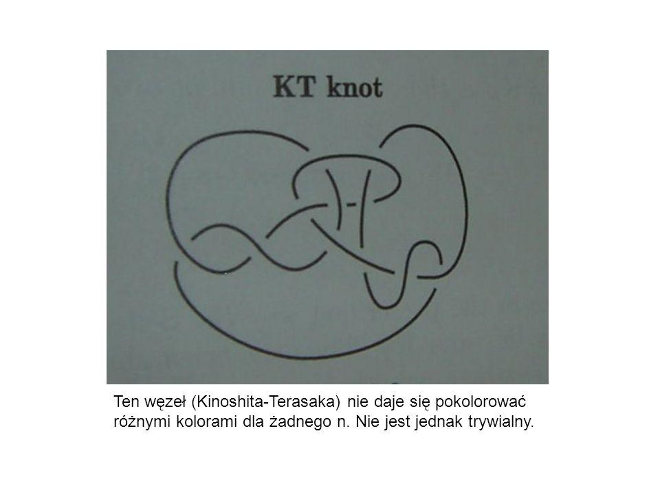 Ten węzeł (Kinoshita-Terasaka) nie daje się pokolorować różnymi kolorami dla żadnego n. Nie jest jednak trywialny.