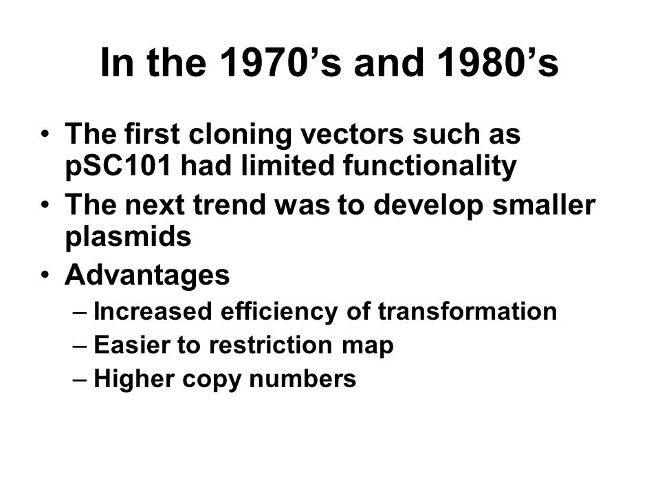Plasmid Safety Some of the older plasmids such as pBR322 are missing mob Some of the newer vectors such as pUC are missing the nic/bom and cannot be m