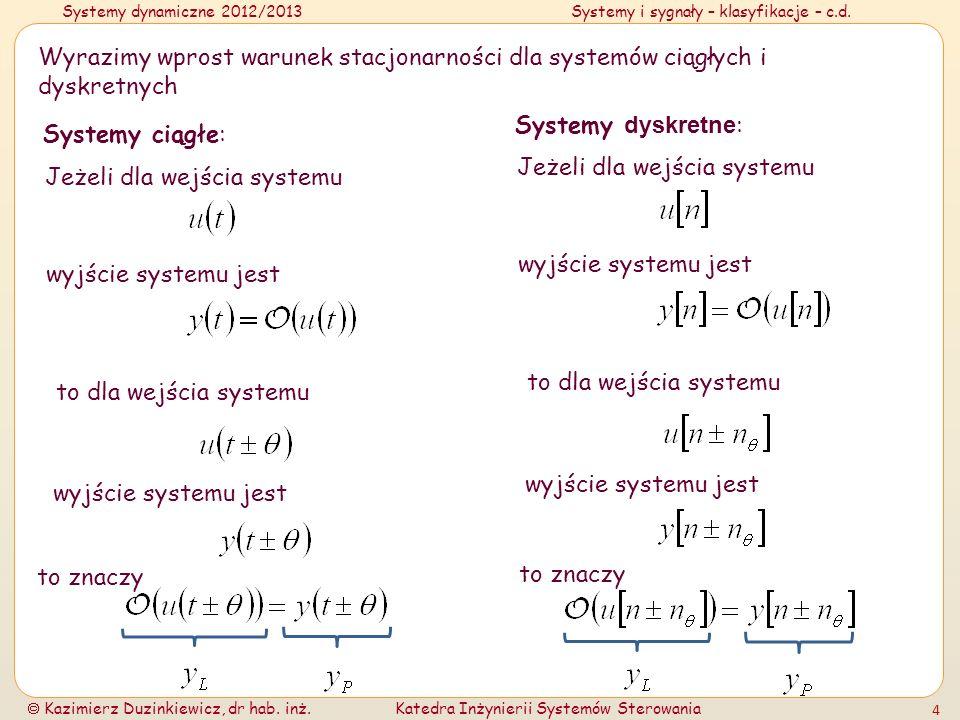 Systemy dynamiczne 2012/2013Systemy i sygnały – klasyfikacje – c.d. Kazimierz Duzinkiewicz, dr hab. inż.Katedra Inżynierii Systemów Sterowania 4 Wyraz