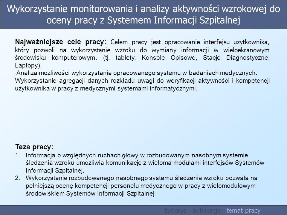 Wykorzystanie monitorowania i analizy aktywności wzrokowej do oceny pracy z Systemem Informacji Szpitalnej Teza pracy: 1.Informacja o względnych rucha