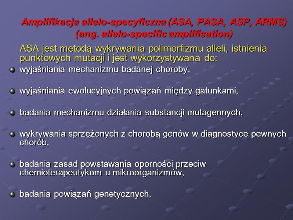 ASA jest metodą wykrywania polimorfizmu alleli, istnienia punktowych mutacji i jest wykorzystywana do: wyjaśniania mechanizmu badanej choroby, wyjaśni