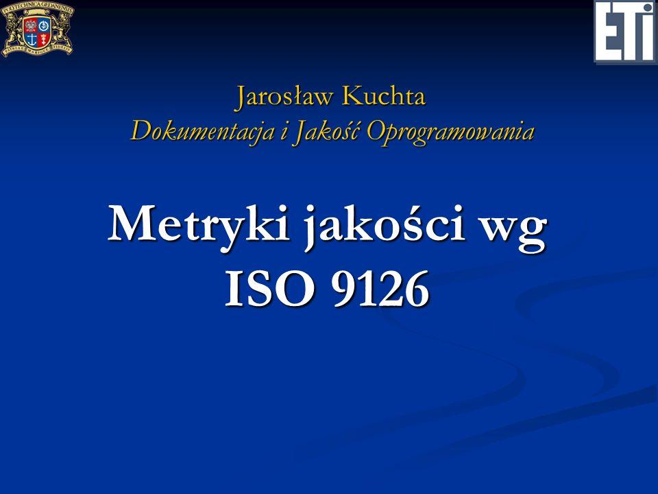 Dokumentacja i Jakość oprogramowania Model jakości w cyklu życia oprogramowania wg ISO 9126 Potrzeby jakościowe użytkownika Zewnętrzne wymagania jakościowe Wewnętrzne wymagania jakościowe wykorzystywane do specyfikacji Jakość użytkowa Jakość zewnętrzna Jakość wewnętrzna wskazuje na weryfikacja walidacja zastosowanie punkt widzenia użytkownika kierownika projektu projektanta Metryki jakości wg ISO 91262