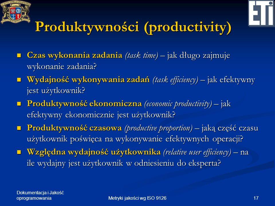 Dokumentacja i Jakość oprogramowania Produktywności (productivity) Czas wykonania zadania (task time) – jak długo zajmuje wykonanie zadania? Czas wyko