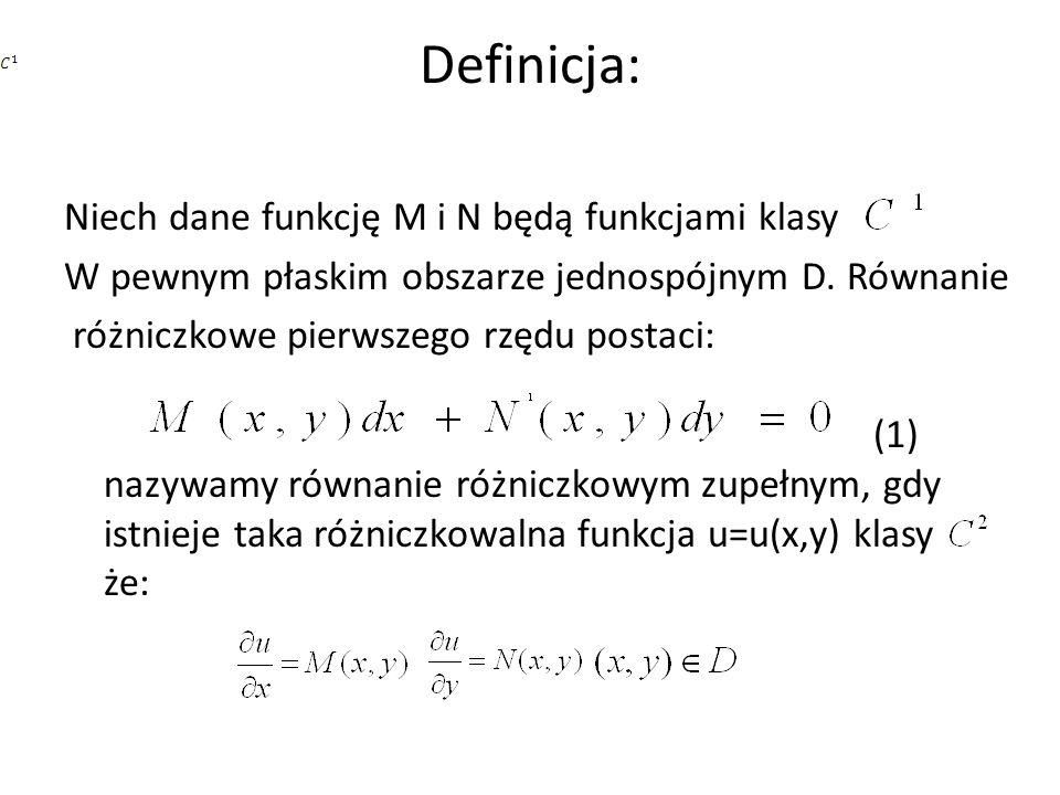 Definicja: Niech dane funkcję M i N będą funkcjami klasy W pewnym płaskim obszarze jednospójnym D. Równanie różniczkowe pierwszego rzędu postaci: (1)