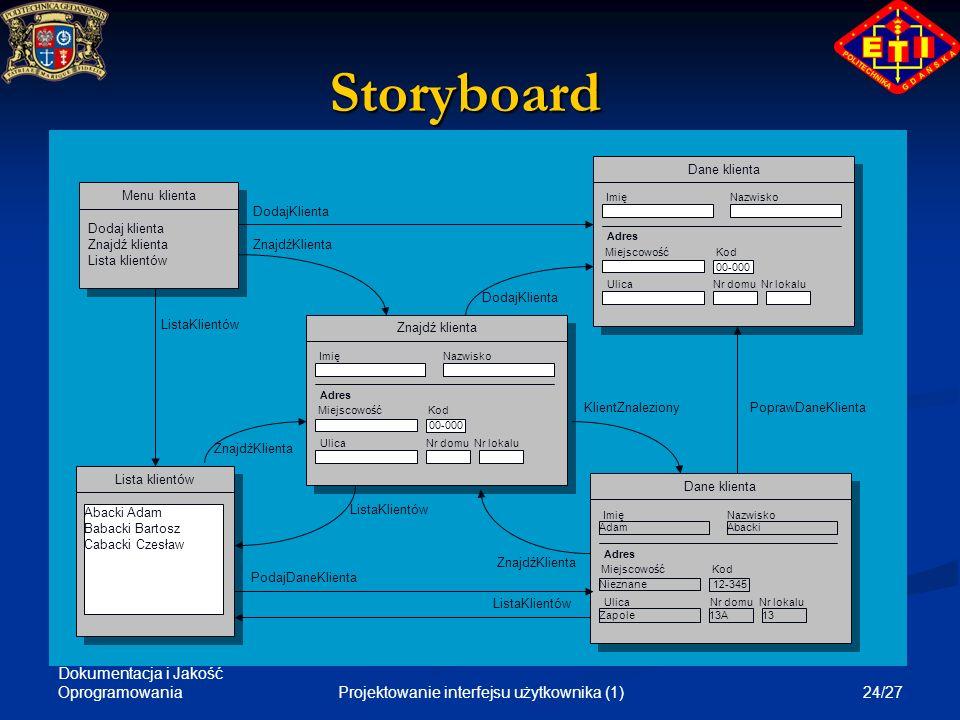 Dokumentacja i Jakość Oprogramowania 24/27Projektowanie interfejsu użytkownika (1) Storyboard Dane klienta ImięNazwisko Adres MiejscowośćKod poczt. 00