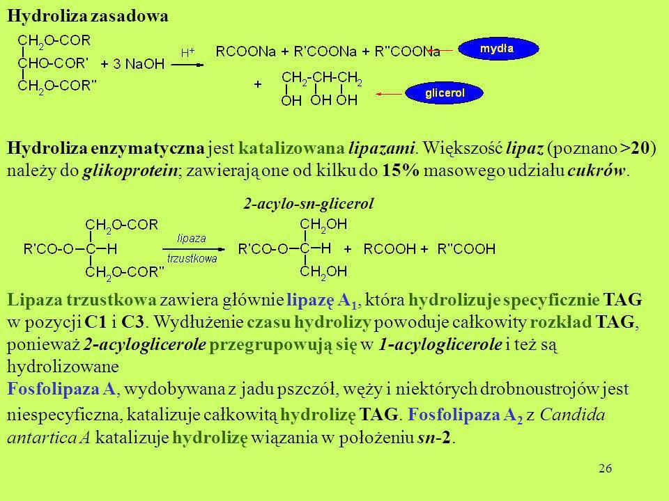 26 Hydroliza zasadowa Hydroliza enzymatyczna jest katalizowana lipazami. Większość lipaz (poznano >20) należy do glikoprotein; zawierają one od kilku