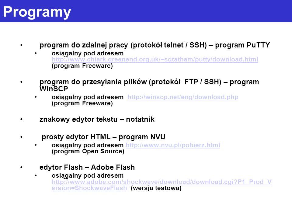 Programy program do zdalnej pracy (protokół telnet / SSH) – program PuTTY osiągalny pod adresem http://www.chiark.greenend.org.uk/~sgtatham/putty/down