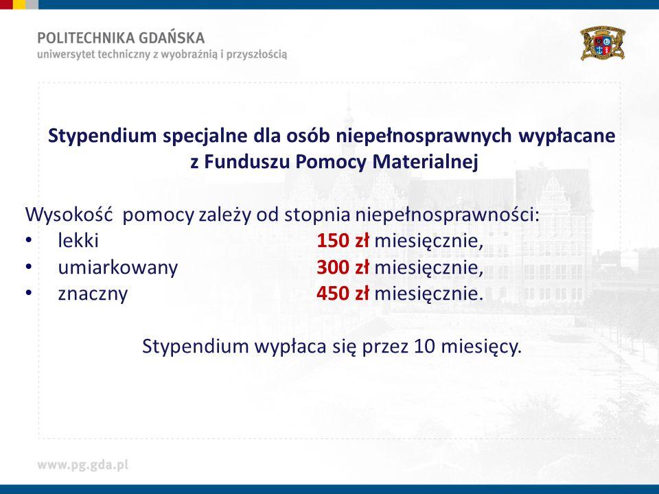 Stypendium specjalne dla osób niepełnosprawnych wypłacane z Funduszu Pomocy Materialnej Wysokość pomocy zależy od stopnia niepełnosprawności: lekki150 zł miesięcznie, umiarkowany 300 zł miesięcznie, znaczny 450 zł miesięcznie.