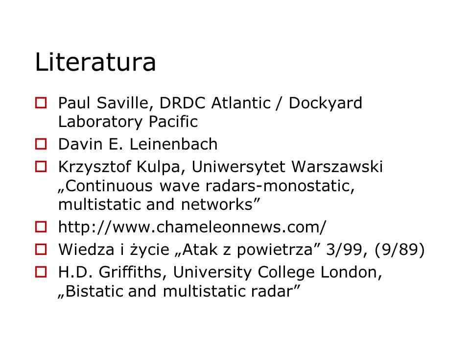 Literatura Paul Saville, DRDC Atlantic / Dockyard Laboratory Pacific Davin E. Leinenbach Krzysztof Kulpa, Uniwersytet Warszawski Continuous wave radar