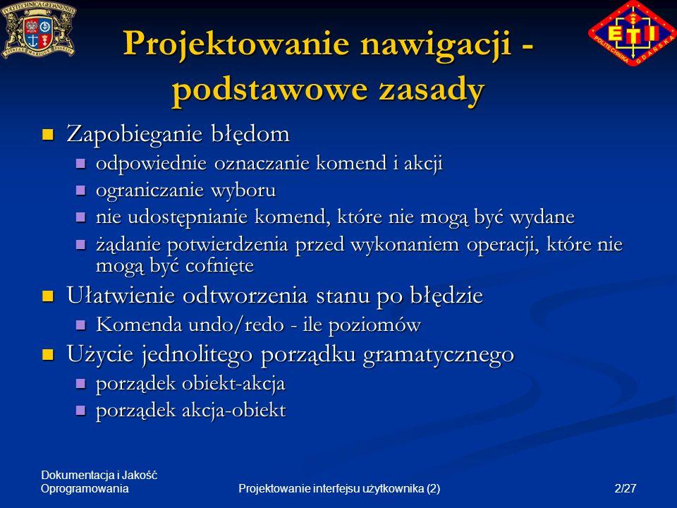 Dokumentacja i Jakość Oprogramowania 3/27Projektowanie interfejsu użytkownika (2) Projektowanie nawigacji - rodzaje sterowania Język komend (np.