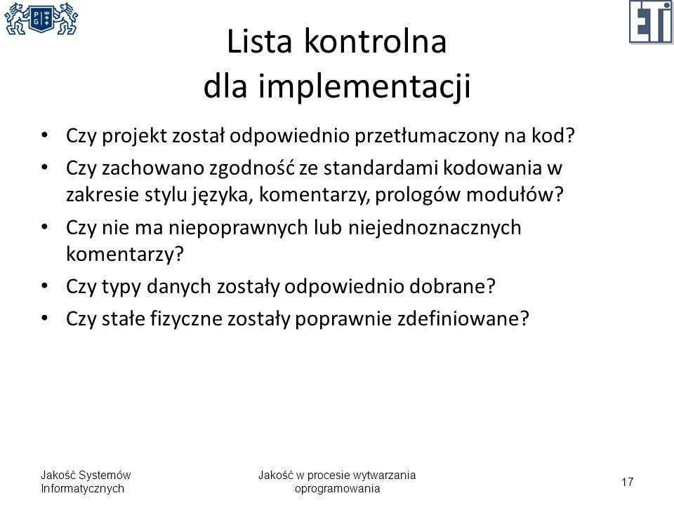 Lista kontrolna dla implementacji Czy projekt został odpowiednio przetłumaczony na kod? Czy zachowano zgodność ze standardami kodowania w zakresie sty