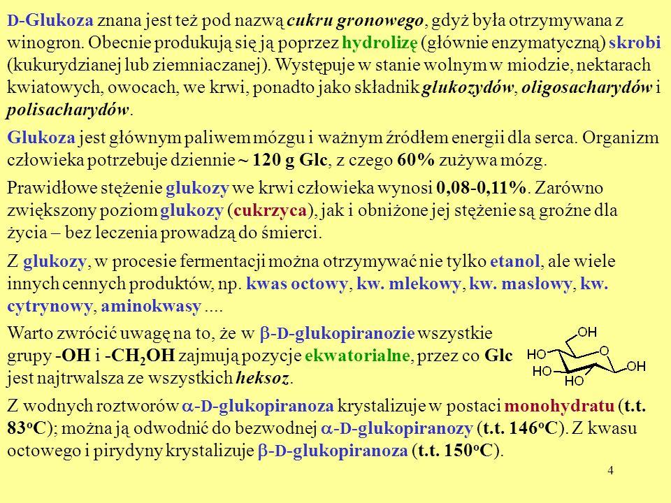 5 D -mannoza - D -mannopiranoza Rzadko występuje w formie wolnej.
