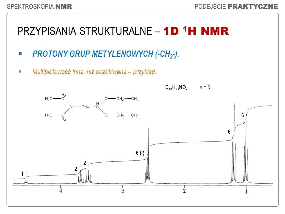 PRZYPISANIA STRUKTURALNE – 1D 1 H NMR PROTONY GRUP METYLENOWYCH (-CH 2 -). Multipletowość inna, niż oczekiwana – przykład. 6 (!) 2 2 1 6 6 C 10 H 23 N