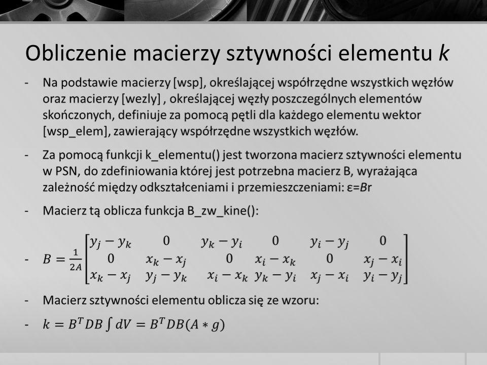 Obliczenie macierzy sztywności elementu k