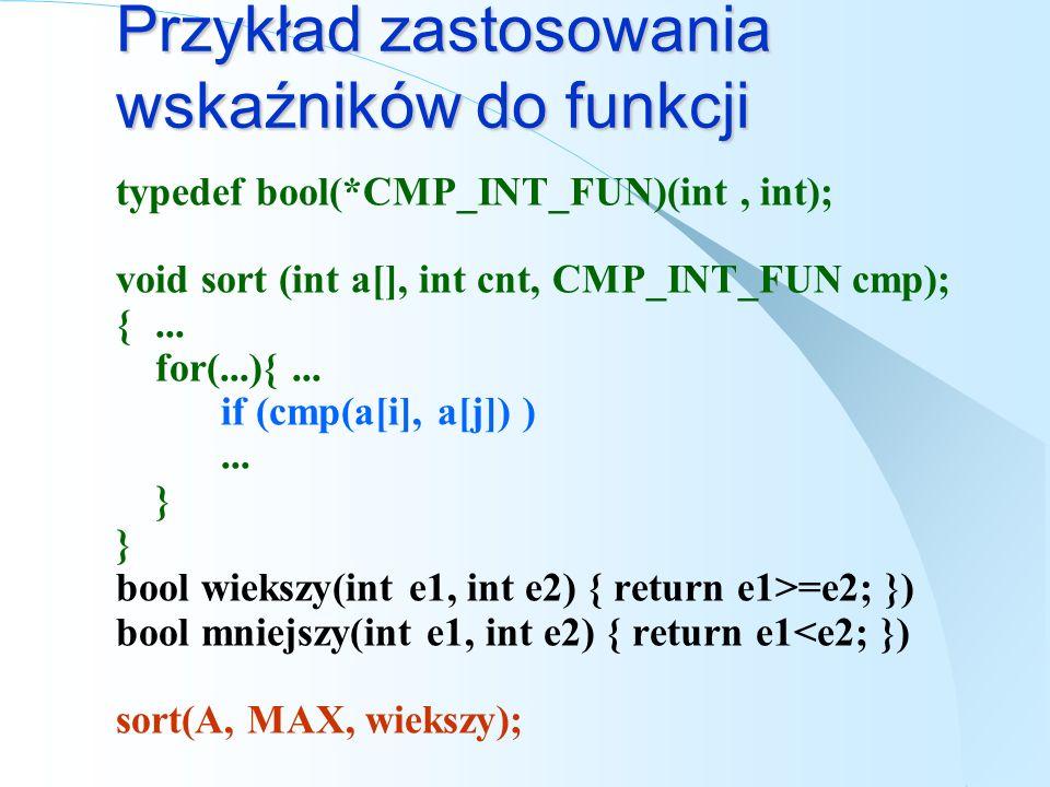 Sort z różnymi porządkami enum TypSortow { rosnaco, malejaco }; void sort (int a[], int cnt, TypSortow jak); {... for(...){... bool zamien = false; sw