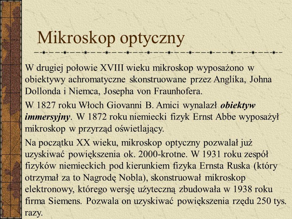 Mikroskop optyczny Właściwy rozwój mikroskopu nastąpił jednak dopiero w drugiej połowie XVII wieku. Wczesne mikroskopy dawały niewielkie powiększenia