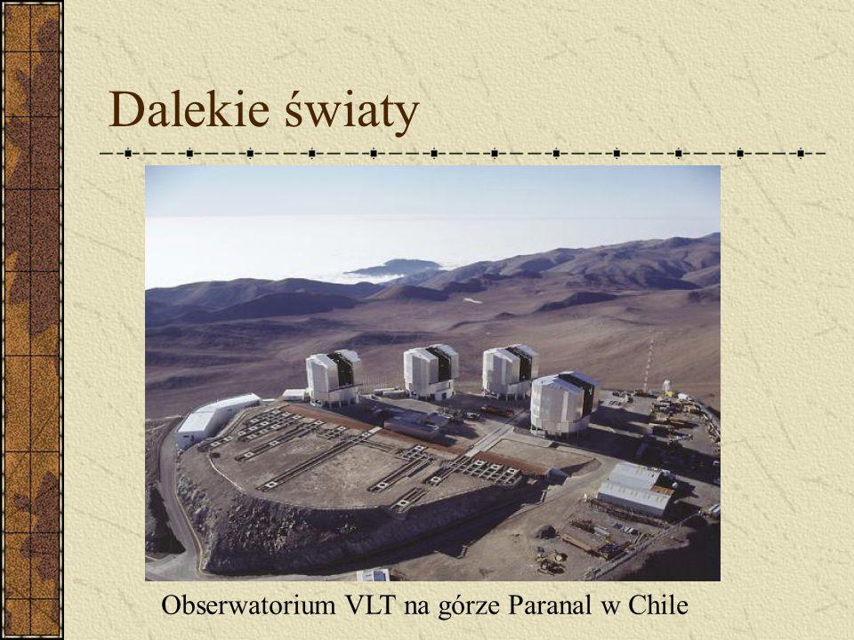 Dalekie światy Obserwatorium VLT na górze Paranal w Chile
