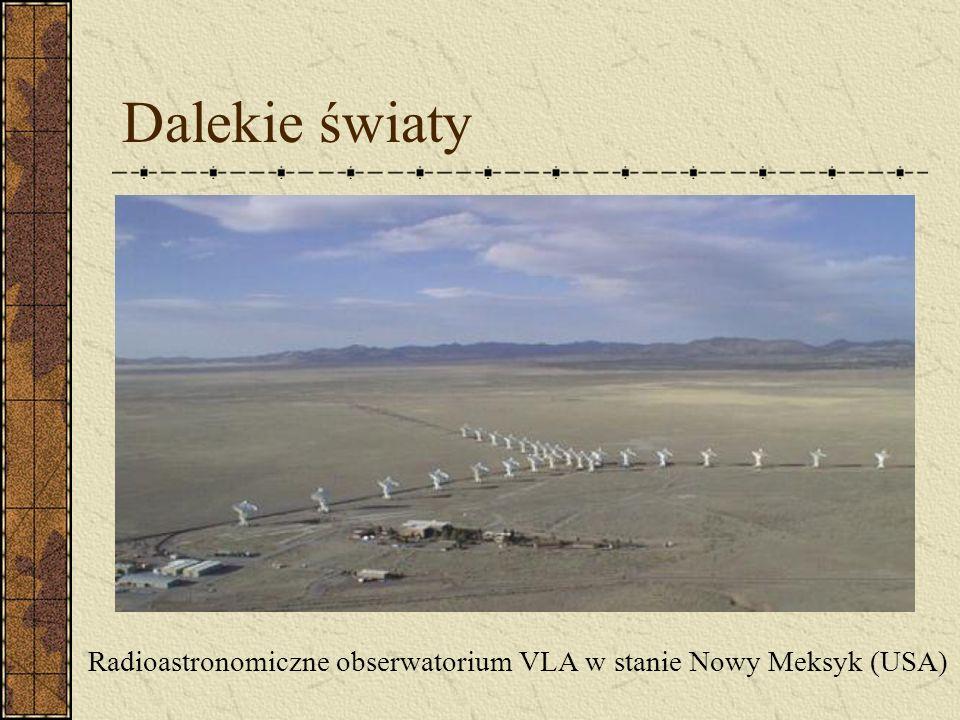 Dalekie światy Radioastronomiczne obserwatorium VLA w stanie Nowy Meksyk (USA)