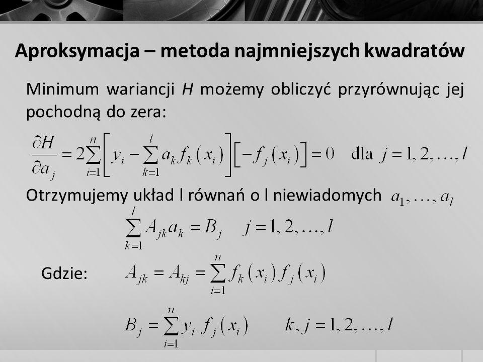 Minimum wariancji H możemy obliczyć przyrównując jej pochodną do zera: Otrzymujemy układ l równań o l niewiadomych Gdzie: