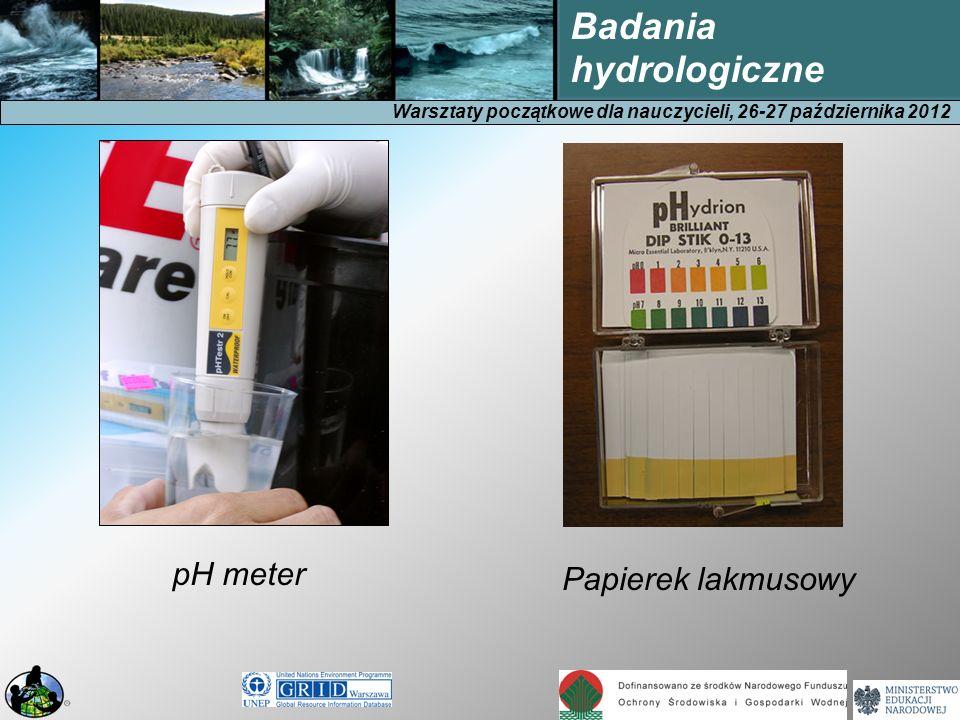 Warsztaty początkowe dla nauczycieli, 26-27 października 2012 Badania hydrologiczne Dokładność pomiarów pH za pomocą papierka lakmusowego i pehametru zależy od przewodności elektrycznej wody Przewodność elektryczna wody powinna wynosić dla papierka lakmusowego i pehametru co najmniej 200 μ S/cm, aby pomiar był dokładny.