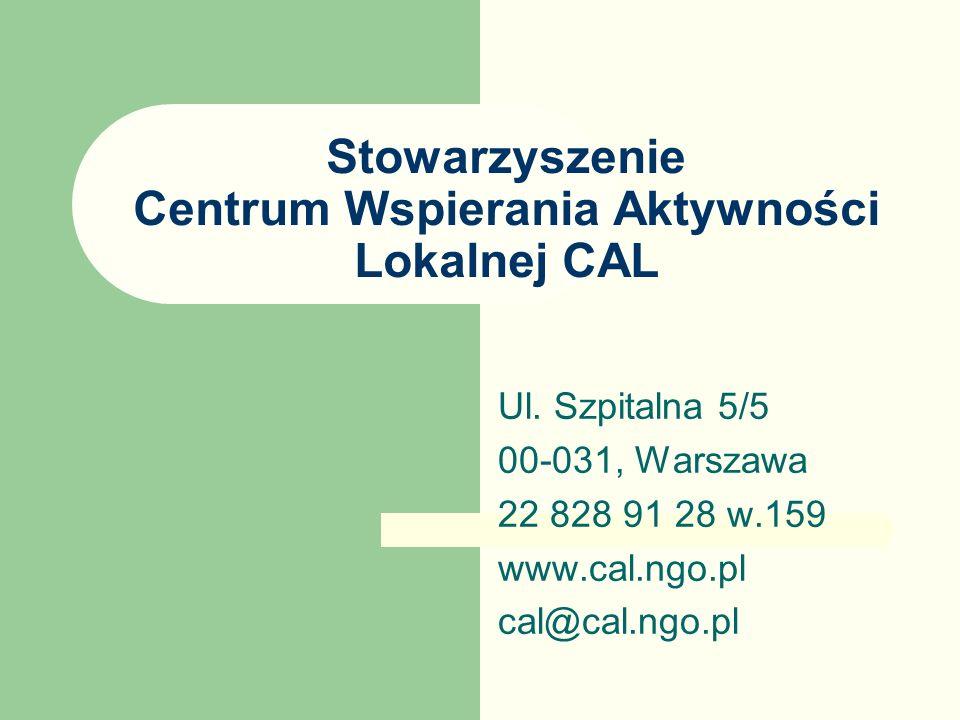 Stowarzyszenie Centrum Wspierania Aktywności Lokalnej CAL Ul.