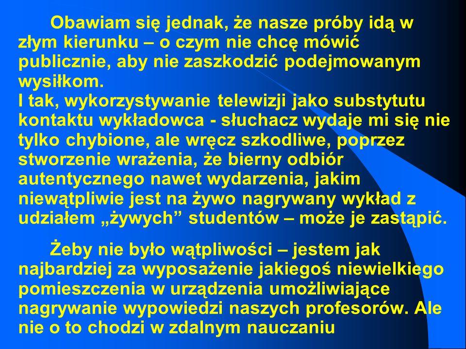 SPOJRZENIE NA PROBLEM INTERNETU W PK I KWM Zdalne Nauczanie (2001) autor: JM Rektor PK, prof. M. Chrzanowski l Podjęcie zdalnego nauczania przez naszą