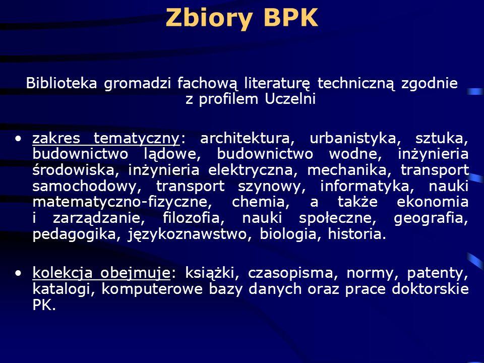 Zbiory BPK Biblioteka gromadzi fachową literaturę techniczną zgodnie z profilem Uczelni zakres tematyczny: architektura, urbanistyka, sztuka, budownic