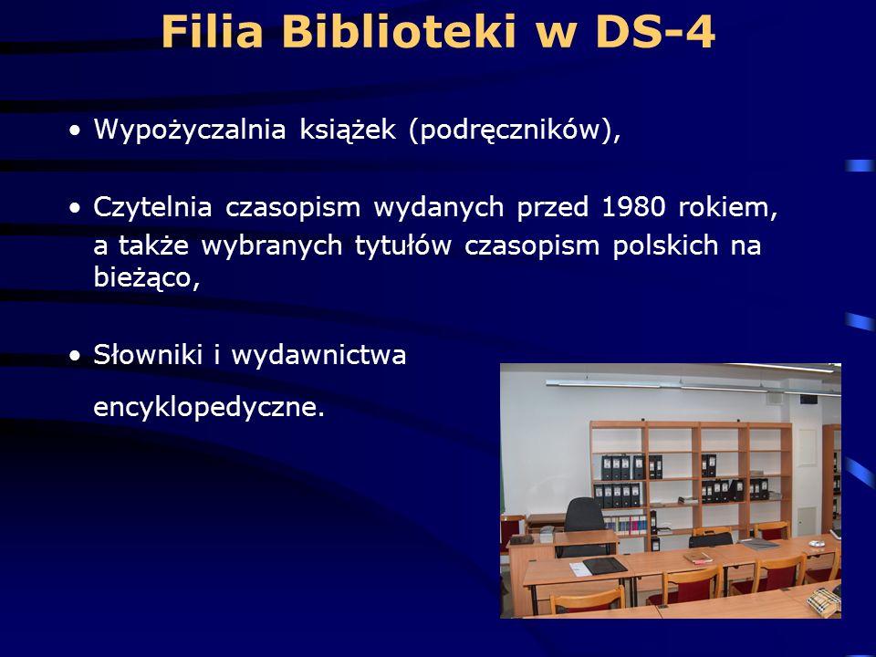 Filia Biblioteki w DS-4 Wypożyczalnia książek (podręczników), Czytelnia czasopism wydanych przed 1980 rokiem, a także wybranych tytułów czasopism polskich na bieżąco, Słowniki i wydawnictwa encyklopedyczne.