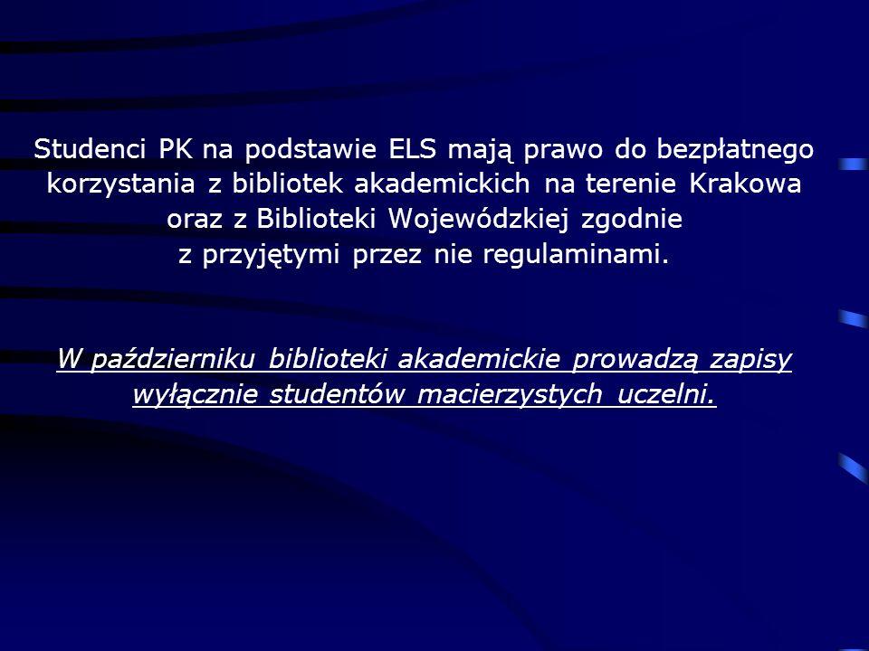 Studenci PK na podstawie ELS mają prawo do bezpłatnego korzystania z bibliotek akademickich na terenie Krakowa oraz z Biblioteki Wojewódzkiej zgodnie
