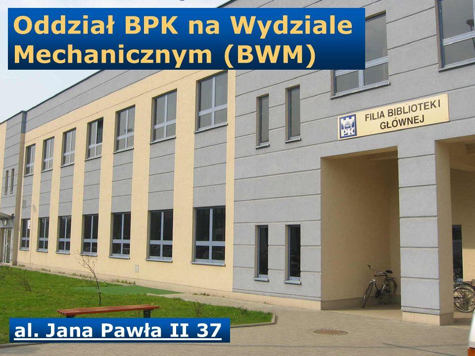 Oddział BPK na Wydziale Mechanicznym (BWM) al. Jana Pawła II 37