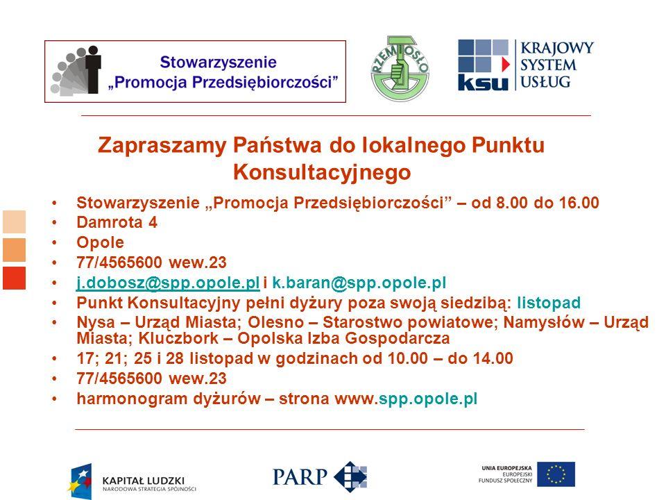 Logo ośrodka KSU Zapraszamy Państwa do lokalnego Punktu Konsultacyjnego Stowarzyszenie Promocja Przedsiębiorczości – od 8.00 do 16.00 Damrota 4 Opole