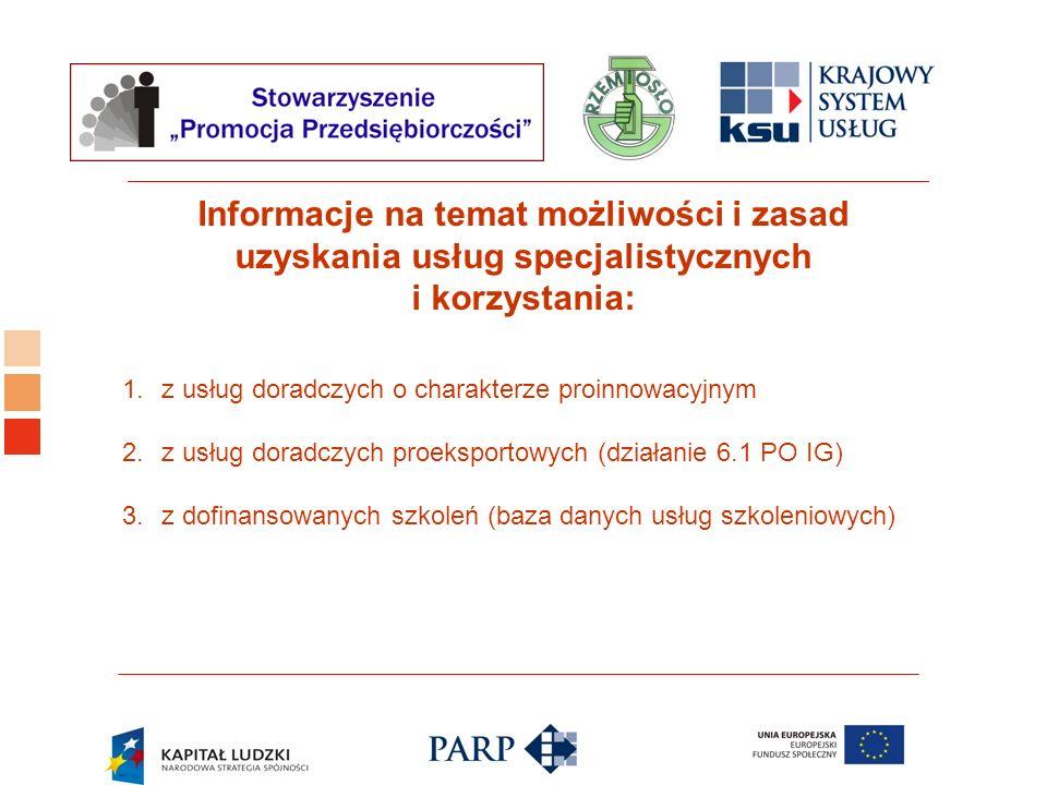 Logo ośrodka KSU Informacje na temat możliwości i zasad uzyskania usług specjalistycznych i korzystania: 1.z usług doradczych o charakterze proinnowac