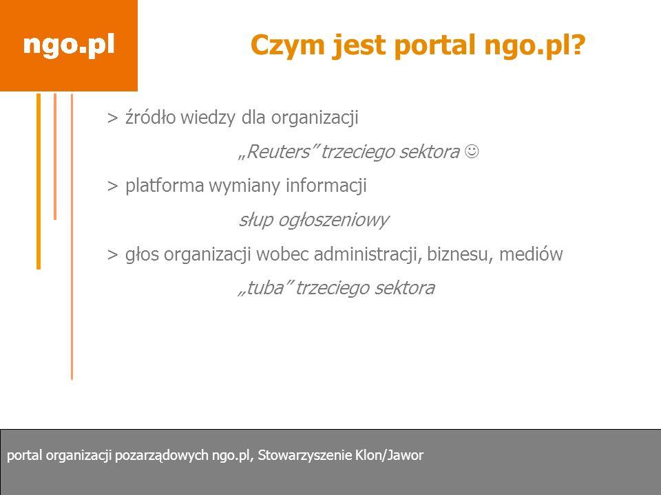 Czym jest portal ngo.pl? > źródło wiedzy dla organizacji Reuters trzeciego sektora > platforma wymiany informacji słup ogłoszeniowy > głos organizacji