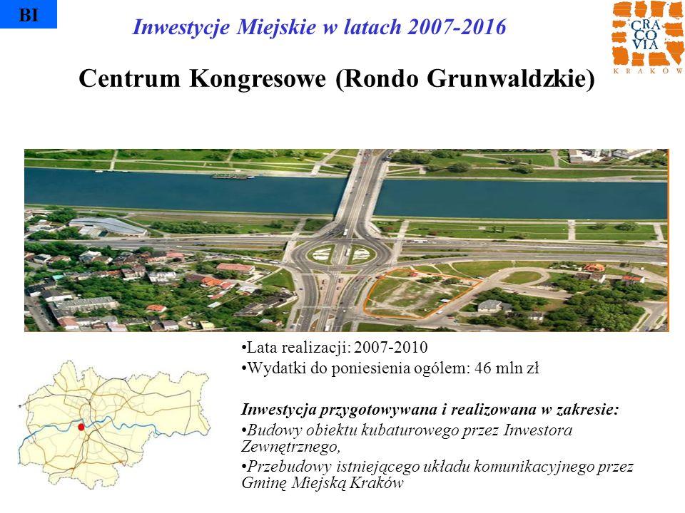BI Centrum Kongresowe (Rondo Grunwaldzkie) Lata realizacji: 2007-2010 Wydatki do poniesienia ogólem: 46 mln zł Inwestycja przygotowywana i realizowana