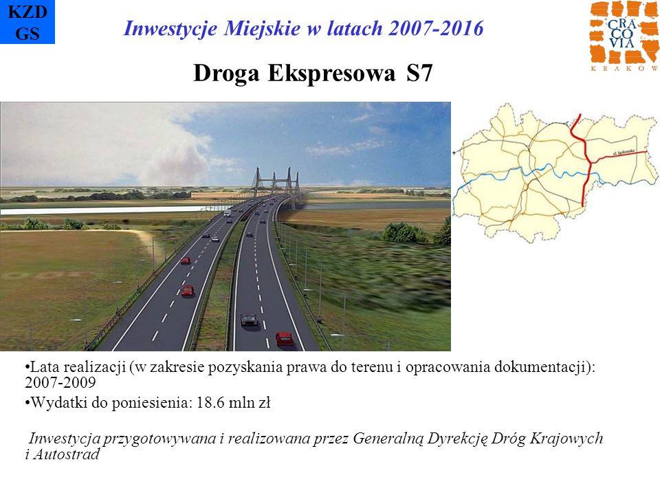 KZD GS Droga Ekspresowa S7 Lata realizacji (w zakresie pozyskania prawa do terenu i opracowania dokumentacji): 2007-2009 Wydatki do poniesienia: 18.6