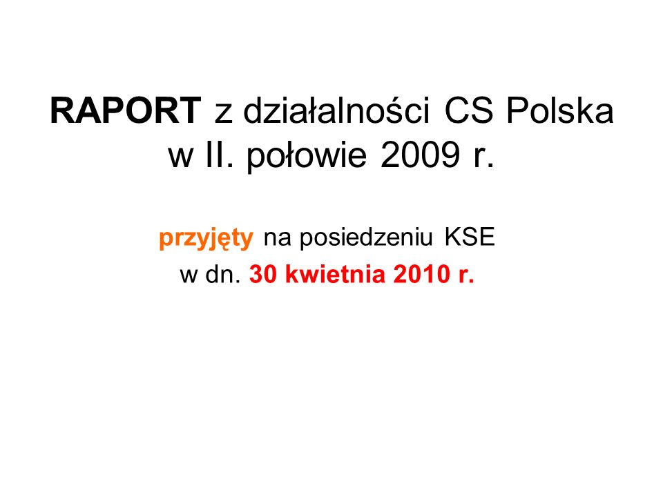 RAPORT z działalności CS Polska w II. połowie 2009 r.