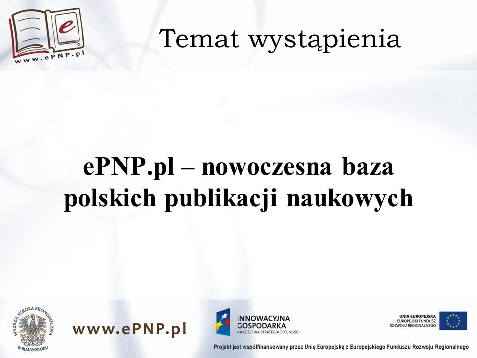 Temat wystąpienia ePNP.pl – nowoczesna baza polskich publikacji naukowych