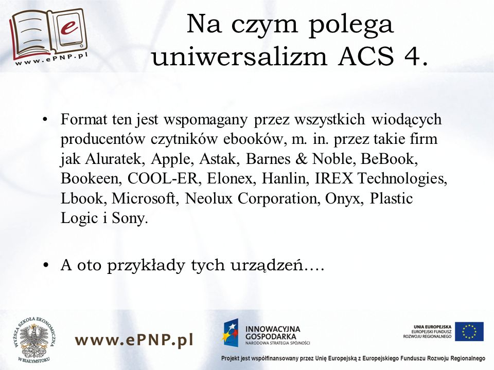 Na czym polega uniwersalizm ACS 4.