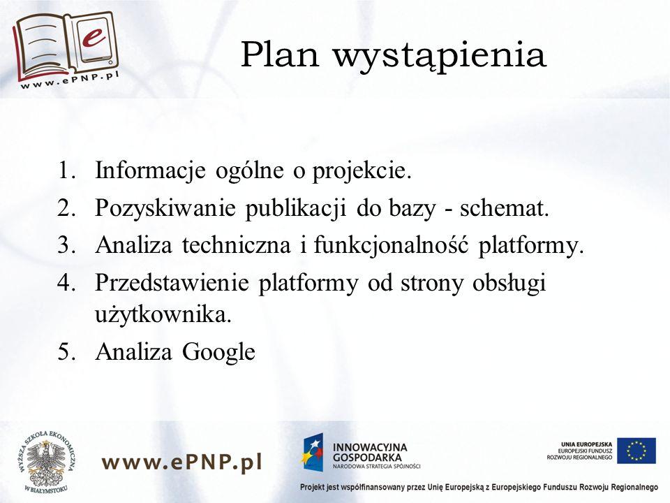 Plan wystąpienia 1.Informacje ogólne o projekcie. 2.Pozyskiwanie publikacji do bazy - schemat.