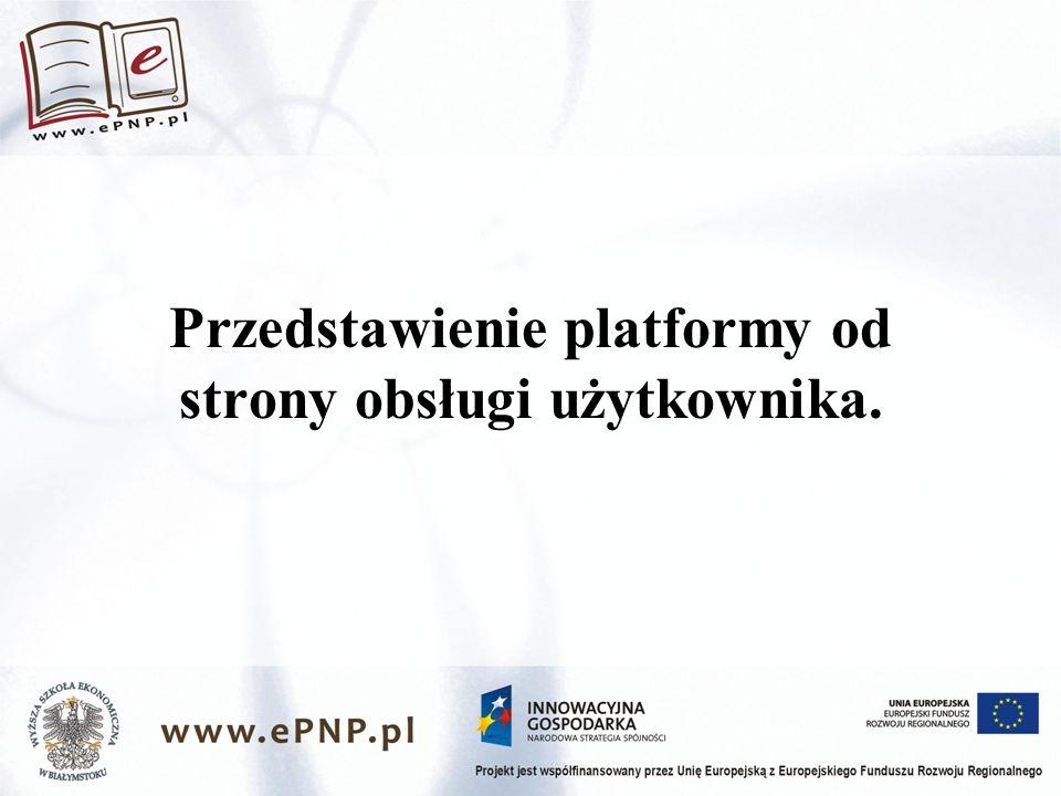Przedstawienie platformy od strony obsługi użytkownika.