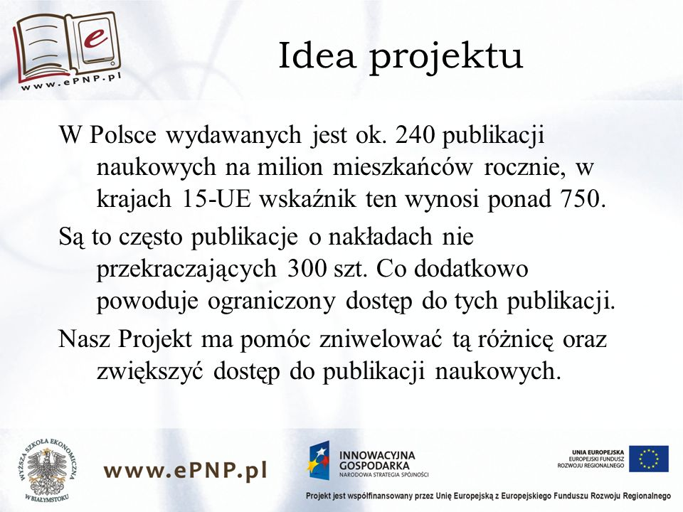 Idea projektu W Polsce wydawanych jest ok.
