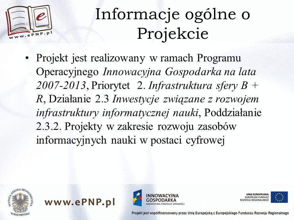 Informacje ogólne o Projekcie Projekt jest realizowany w ramach Programu Operacyjnego Innowacyjna Gospodarka na lata 2007-2013, Priorytet 2.
