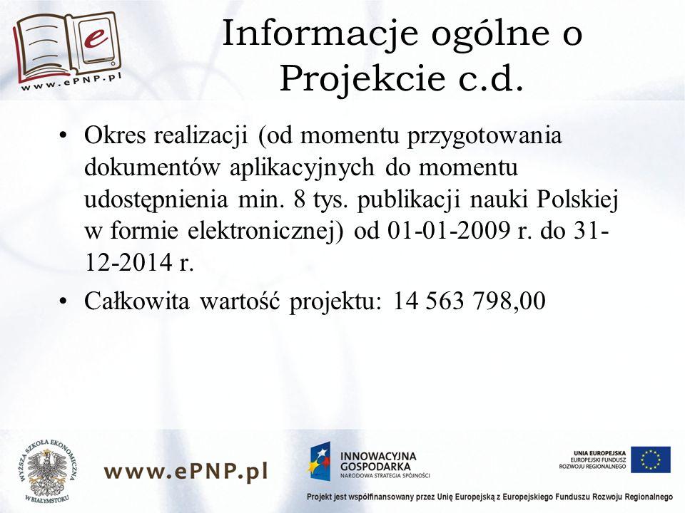 Informacje ogólne o Projekcie c.d.