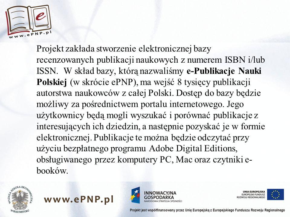 Projekt zakłada stworzenie elektronicznej bazy recenzowanych publikacji naukowych z numerem ISBN i/lub ISSN.