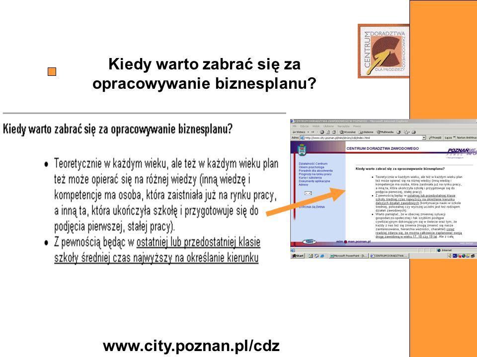 Kiedy warto zabrać się za opracowywanie biznesplanu? www.city.poznan.pl/cdz