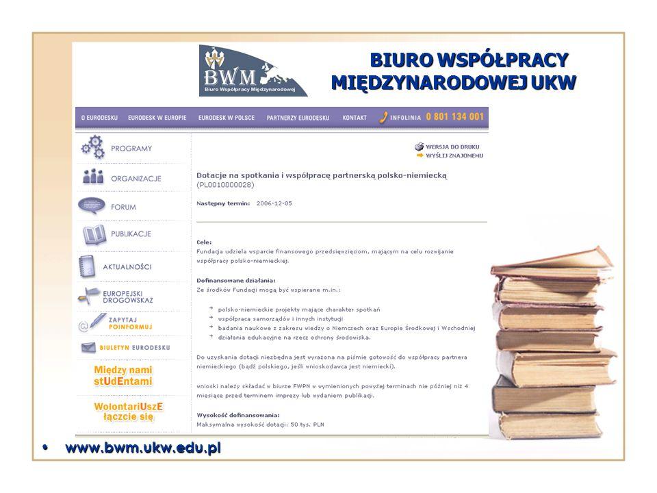 BIURO WSPÓŁPRACY MIĘDZYNARODOWEJ UKW www.bwm.ukw.edu.pl www.bwm.ukw.edu.pl