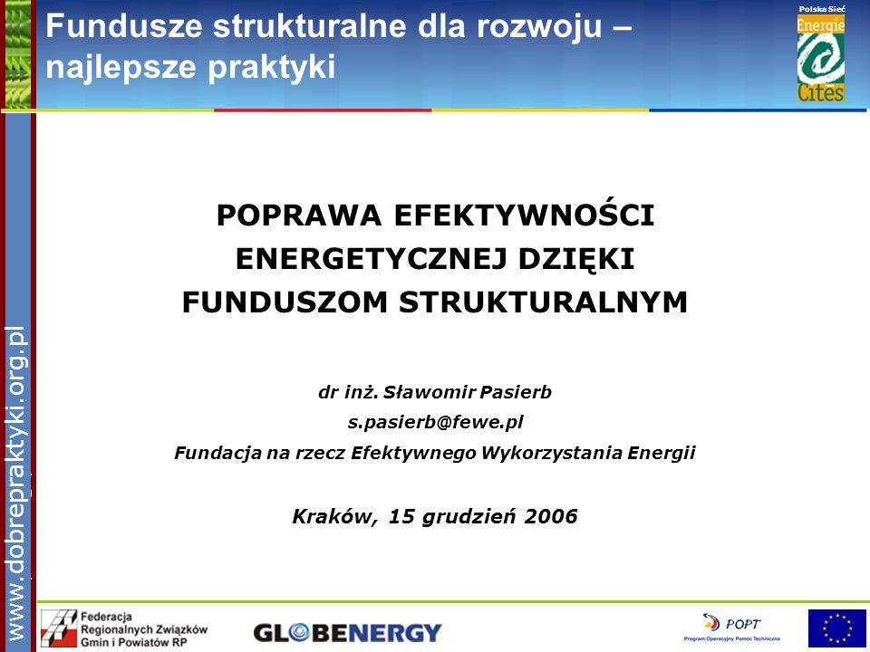 www.pnec.org.pl Polska Sieć www.dobrepraktyki.org.pl Fundusze strukturalne dla rozwoju – najlepsze praktyki POPRAWA EFEKTYWNOŚCI ENERGETYCZNEJ DZIĘKI